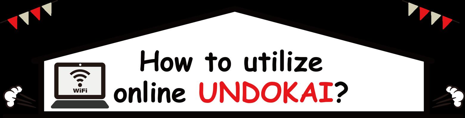How to utilize online Undokai?