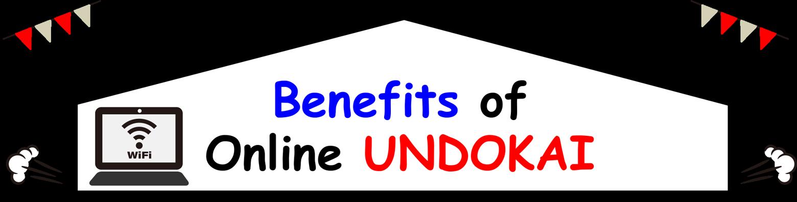 Benefits of Online UNDOKAI